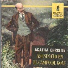 Libros de segunda mano: BIBLIOTECA ORO Nº 349 - 1961 - ASESINATO EN EL CAMPO DE GOLF POR AGATHA CHRISTIE - 176 PGS. Lote 206494838