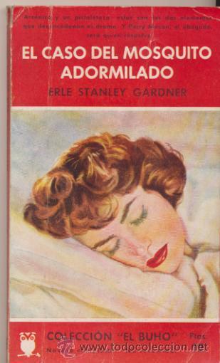 COLECCIÓN EL BUHO Nº 65. EL CASO DEL MOSQUITO ADORMILADO E.S. GARDNER. CLIPER 1958. (Libros de segunda mano (posteriores a 1936) - Literatura - Narrativa - Terror, Misterio y Policíaco)
