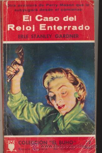 COLECCIÓN EL BUHO Nº 14. EL CASO DEL RELOJ ENTERRADO POR E.S. GARDNER CLIPER 1958. (Libros de segunda mano (posteriores a 1936) - Literatura - Narrativa - Terror, Misterio y Policíaco)