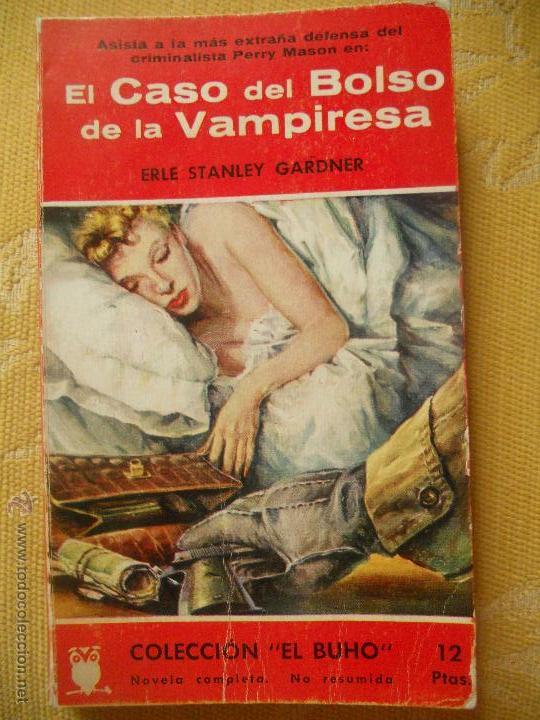 EL CASO DEL BOLSO DE LA VAMPIRESA - PERRY MASON - ERLE STANLEY GARDNER EL BUHO (Libros de segunda mano (posteriores a 1936) - Literatura - Narrativa - Terror, Misterio y Policíaco)