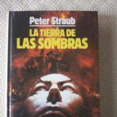 Libros de segunda mano: LA TIERRA DE LAS SOMBRAS DE PETER STRAUB. Lote 45195544