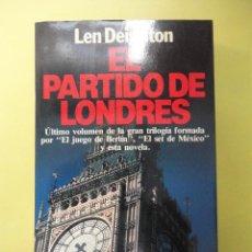 Libros de segunda mano: EL PARTIDO DE LONDRES. DEIGHTON. Lote 45479152