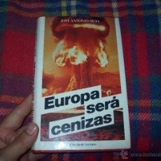 Libros de segunda mano: EUROPA SERÁ CENIZAS.DEDICATORIA Y FIRMA ORIGINAL DEL AUTOR JOSÉ ANTONIO SILVA. MAGNÍFICO EJEMPLAR.. Lote 45773129