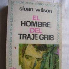 Libros de segunda mano: EL HOMBRE DEL TRAJE GRIS. WILSON, SLOAN. 1966. Lote 45777685