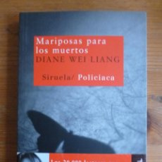 Libros de segunda mano: MARIPOSAS PARA LOS MUERTOS. DIANE WEI LIANG SIRUELA. 2008 225 PAG. Lote 45820989