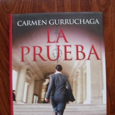 Libros de segunda mano: LIBRO LA PRUEBA - CARMEN GURRUCHAGA (PREMIO ABOGADOS DE NOVELA 2010). Lote 45845360