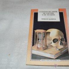 Libros de segunda mano: CUENTOS DE AMOR, DE LOCURA Y DE MUERTE HORACIO QUIROGA. Lote 45969203