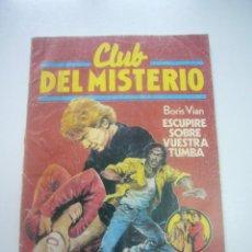 Libros de segunda mano: CLUB DEL MISTERIO, ESCUPIRÉ SOBRE VUESTRA TUMBA, Nº 130, BORIS VIAN, EDICIONES BRUGUERA C17. Lote 46139729