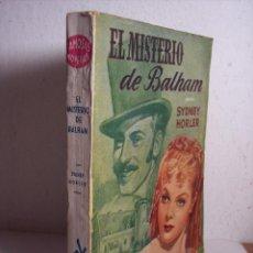 Libros de segunda mano: EL MISTERIO DE BALHAM (SYDNEY HORLER) EDITORIAL MOLINO - 1952. Lote 46482027