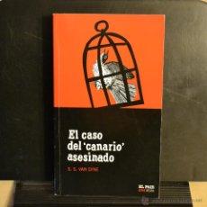 Livres d'occasion: EL CASO DEL CANARIO ASESINADO. S. S. VAN DINE. EL PAIS SERIE NEGRA 2004. Lote 46576204