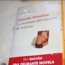 Libros de segunda mano: LA AVENTURA DEL TOCADOR DE SEÑORAS EDUARDO MENDOZA EDITA SEIX BARRAL 11ª EDICION SEPTIEMBRE 2001. Lote 46600153