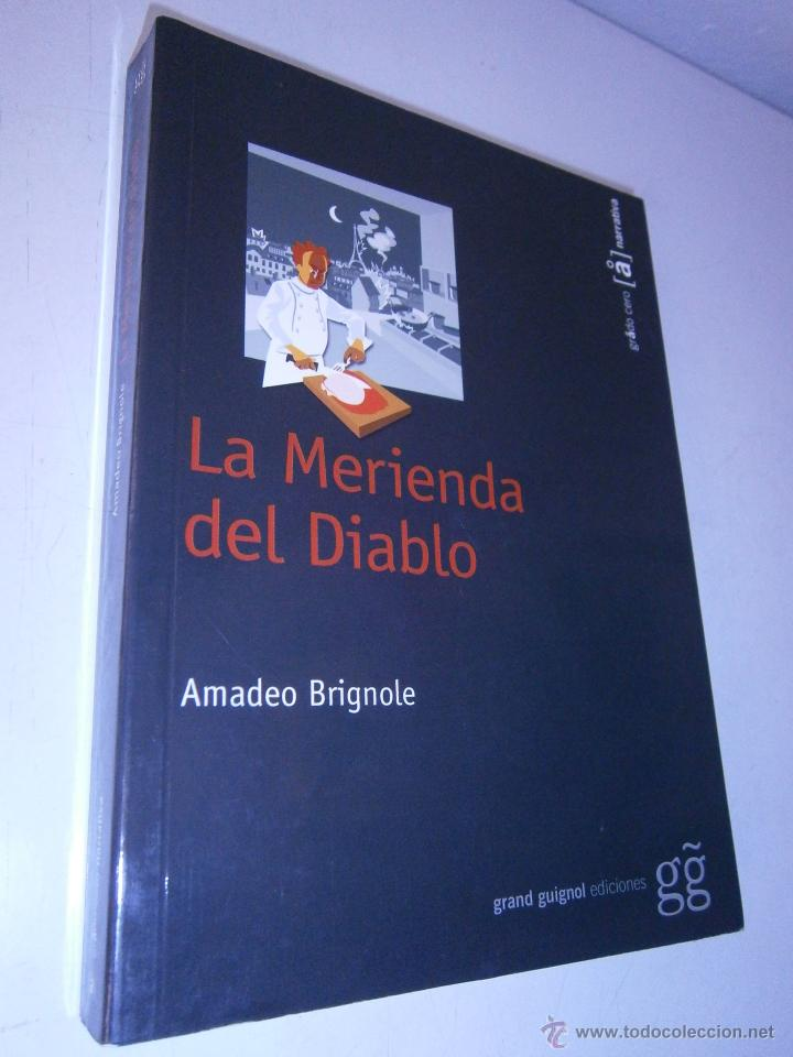 LA MERIENDA DEL DIABLO BRIGNOLE AMADEO GRAND GUIGNOL 2007 (Libros de segunda mano (posteriores a 1936) - Literatura - Narrativa - Terror, Misterio y Policíaco)