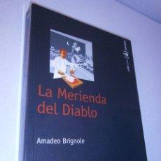Libros de segunda mano: LA MERIENDA DEL DIABLO BRIGNOLE AMADEO GRAND GUIGNOL 2007. Lote 46600873