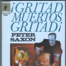Libros de segunda mano: BIBLIOTECA ORO TERROR MOLINO Nº 35 EXCELENTE ESTADO - PETER SAXON - ¡ GRITAD, MUERTOS, GRITAD, !. Lote 46966531