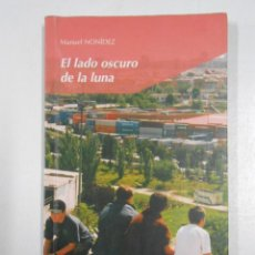 Libros de segunda mano: EL LADO OSCURO DE LA LUNA. MANUEL NONIDEZ. TDK3. Lote 46977571