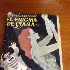 Libros de segunda mano: EL ENIGMA DE LIANA. EL CABALLERO AUDAZ. 1950. Lote 47130064