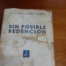 Libros de segunda mano: SIN POSIBLE RENDICION. EL CABALLERO AUDAZ. 1951. Lote 47130612