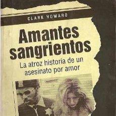 Libros de segunda mano: AMANTES SANGRIENTOS. CLARK HOWARD.. Lote 47254636