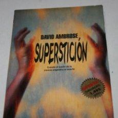 Libros de segunda mano: LIBRO, SUPERSTICION, DAVID AMBROSE, GRIJALBO 1998. Lote 47596121