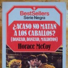 Libros de segunda mano: H. MCCOY: ¿ACASO NO MATAN A LOS CABALLOS?, BETSELLERS SERIE NEGRA Nº 9 PLANETA 1985. Lote 47738570