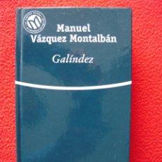 Libros de segunda mano: GALINDEZ - MANUEL VAZQUEZ MONTALBAN. Lote 47868414