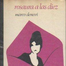 Libros de segunda mano: ROSAURA A LAS DIEZ. MARCO DENEVI. CIRCULO DE LECTORES, 1ª EDICIÓN, 1972. Lote 48150760
