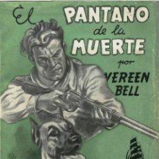 Libros de segunda mano: NOVELA. SELECCIONES BIBLIOTECA ORO. Nº31. EL PANTANO DE LA MUERTE. POR VEREEN BELL. EDIT MOLINO 1948. Lote 48431036