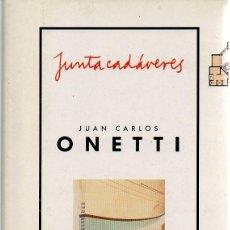 Libros de segunda mano: JUNTACADÁVERES. JUAN CARLOS ONETTI. MONDADORI, 1ª EDICIÓN, 1991. Lote 48515493
