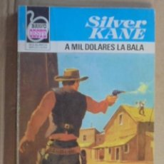 Libros de segunda mano: A MIL DOLARES LA BALA - SILVER KANE / BRAVO OESTE Nº 1043 - 1981 / 3ª EDICION - BUEN ESTADO. Lote 48542549