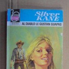 Libros de segunda mano: AL DIABLO LE GUSTAN GUAPAS - SILVER KANE / BRAVO OESTE Nº 1046 - 1981 - ALMAZAN - BUEN ESTADO. Lote 48542614