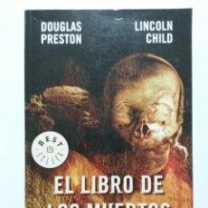 Libros de segunda mano: EL LIBRO DE LOS MUERTOS - DOUGLAS PRESTON / LINCOLN CHILD - DEBOLSILLO - 2008 - NUEVO. Lote 48620945