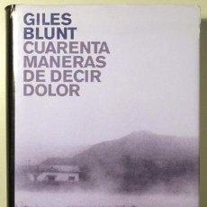 Libros de segunda mano: BLUNT, GILES - CUARENTA MANERAS DE DECIR DOLOR. Lote 48751033
