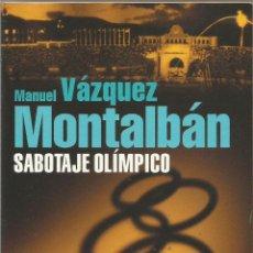 Libros de segunda mano: MANUEL VAZQUEZ MONTALBAN. SABOTAJE OLIMPICO. PLANETA. Lote 48853072