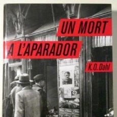 Libros de segunda mano: UN MORT A L'APARADOR (DAHL, K.O.). Lote 29442724