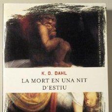 Libros de segunda mano: LA MORT EN UNA NIT D'ESTIU (DAHL, K. O.). Lote 29442725