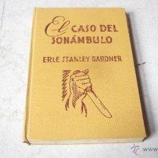 Libros de segunda mano - ERLE STANLEY GARDNER - EL CASO DEL SONAMBULO - EDITORIAL MOLINO - 49065205