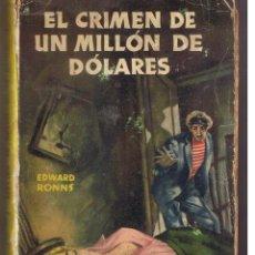 Libros de segunda mano: COLECCIÓN MEDALLA DE ORO. Nº 5. EL CRIMEN DE UN MILLÓN DE DOLARES. EDWAR RONNS. PLANETA1953 (MA) P12. Lote 49078127