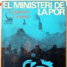 Libros de segunda mano: GREENE, GRAHAM - EL MINISTERI DE LA POR - EDICIONS 62 1965 - 1ª ED.. Lote 29429890