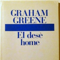 Libros de segunda mano: GREENE, GRAHAM - EL DESÈ HOME - DESTINO 1985. Lote 31803731