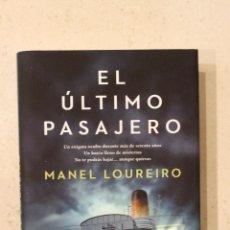 Libros de segunda mano: EL ÚLTIMO PASAJERO - MANEL LOUREIRO - PRIMERA EDICIÓN DEDICADA EN PRIMERA PÁGINA. Lote 49167939