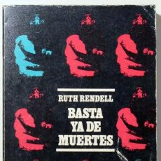 Libros de segunda mano: RENDELL, RUTH - BASTA YA DE MUERTES [ NO MORE DYING THEN ] - BARRAL 1974 - 1ª ED.. Lote 29451892