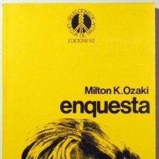 Libros de segunda mano: OZAKI, MILTON K. - ENQUESTA - LA CUA DE PALLA 1982. Lote 29413390