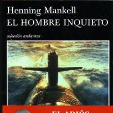 Libros de segunda mano: EL HOMBRE INQUIETO. HENNING MANKELL. EDITORIAL: TUSQUETS. COLECCIÓN ANDANZAS, Nº 702 BARCELONA, 2009. Lote 49444363