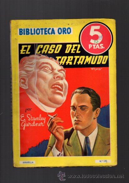 ERLE STANLEY GARDNER - EL CASO DEL TARTAMUDO - Nº 172 - BIBLIOTECA ORO 1944 (Libros de segunda mano (posteriores a 1936) - Literatura - Narrativa - Terror, Misterio y Policíaco)