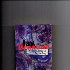 Libros de segunda mano - LA CARA OCULTA DE LA LEY - JAY BRANDON - EDICIONES B 1997 - 49579091