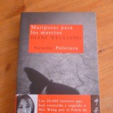 Libros de segunda mano: MARIPOSAS PARA LOS MUERTOS. DIANE WEI LIANG. SIRUELA. 2008 226 PAG. Lote 49584382
