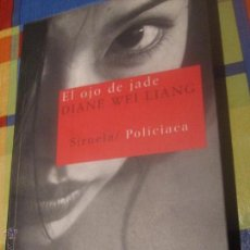 Libros de segunda mano: EL OJO DE JADE DIANE WEI LIANG EDIT SIRUELA AÑO 2007. Lote 49824096