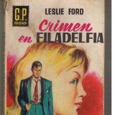 Libros de segunda mano: G. P. POLICIACA. Nº 83. CRIMEN EN FILADELFIA. LESLIE FORD. EDICIONES G. P. 1959 (P/D7). Lote 49925507