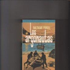 Libros de segunda mano: LOS ARGONAUTAS - BALTASAR PORCEL - MANANTIAL & PLAZA JANES 1975. Lote 50035100