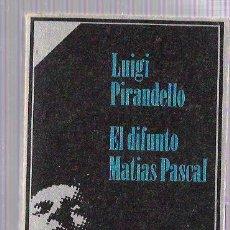 Libros de segunda mano: EL DIFUNTO MATIAS PASCUAL. LUIGI PIRANDELLO. EDITORIAL ALIANZA. 1966. Lote 50046062